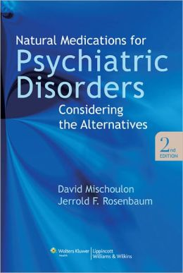 Natural Medications for Psychiatric Disorders: Considering the Alternatives
