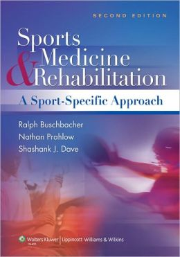 Sports Medicine and Rehabilitation: A Sports Specific Approach