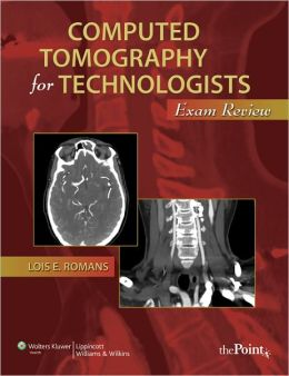 Computed Tomography for Technologists: An Exam Review