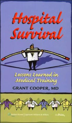 Hospital Survival: Lessons Learned in Medical Training