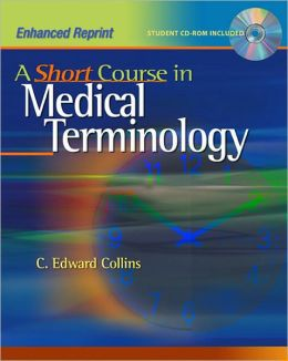 A Short Course in Medical Terminology: Enhanced Reprint