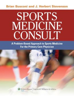 Sports Medicine Consult: A Problem-Based Appraoch to Sports Medicine for the Primary Care Physician