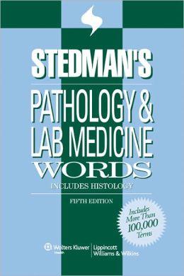 Stedman's Pathology & Laboratory Medicine Words: Includes Histology