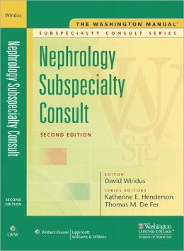 The Washington Manual Nephrology Subspecialty Consult
