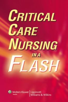Critical Care Nursing in a Flash