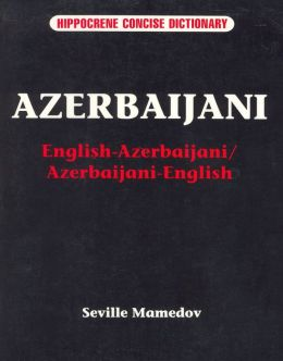 Azerbaijani: English-Azerbaijani/Azerbaijani-English Concise Dictionary