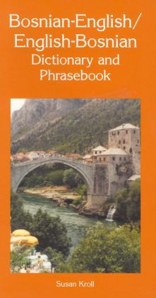 Bosnian-English/English-Bosnian Dictionary And Phrasebook