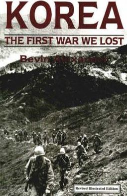 Korea: First War We Lost: Revised Edition and Newly Restored Photos