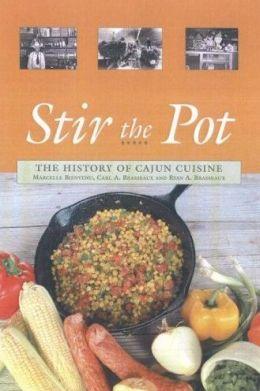 STIR THE POT : HIST OF CAJUN CUIS.