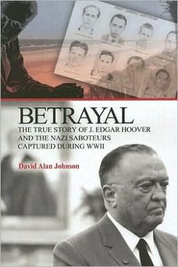 BETRAYAL : J EDGAR HOOVER