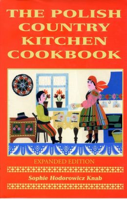 Polish Country Kitchen Cookbook, Expanded Edition