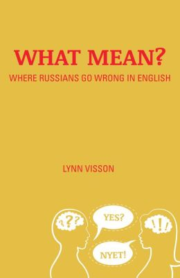 What Mean? Where Russians Go Wrong in English