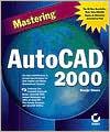Mastering AutoCAD 2000