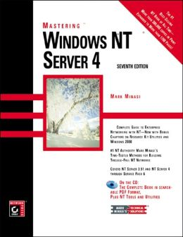 Mastering Windows NT Server 4, Seventh Edition with CD Rom