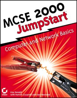 MCSE 2000 JumpStart: Computer and Network Basics