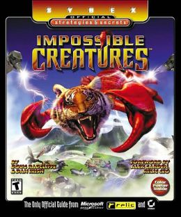 Impossible Creatures: Sybex Official Strategies and Secrets