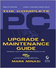Complete PC Upgrade and Maintenance Guide [includes 2 CDs]