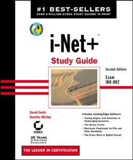 I-Net+ Study Guide: Exam IKO-002