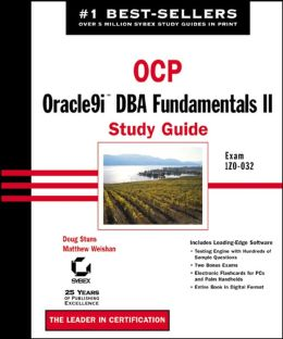 OCP: Oracle9i DBA Fundamentals II Study Guide: Exam 1Z0-032