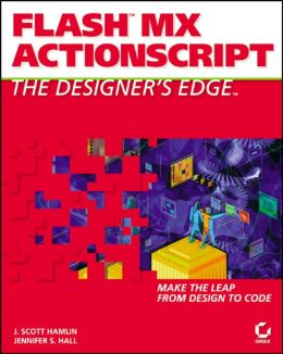 Flash MX Actionscript: The Designer's Edge