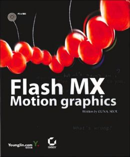 Flash MX Motion Graphics