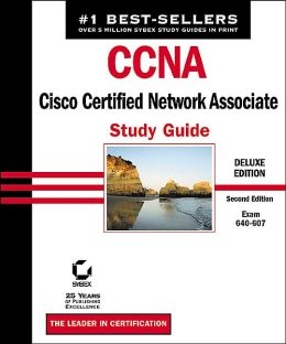 CCNA: Cisco Certified Network Associate Study Guide,Deluxe Edition