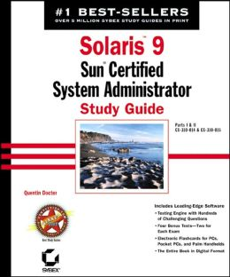 Solaris 9 Sun Certified System Administrator Study Guide (Exam# 310-014 & 310-015)