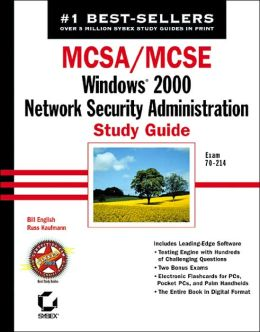 MCSA/MCSE: Windows 2000 Network Security Administration Study Guide (Exam# 70-214)