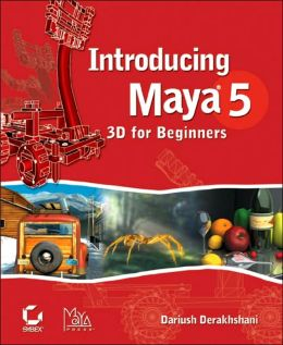 Introducing Maya 5: 3D for Beginners