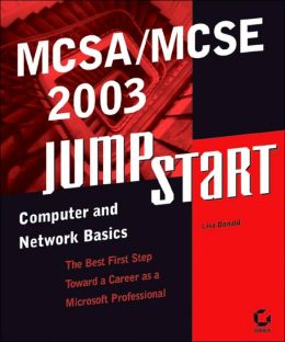 MCSA/MCSE 2003 Jumpstart: Computer and Network Basics