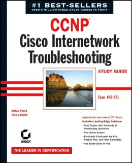 CCNP: Cisco Internetwork Troubleshooting Study Guide, (643-831)