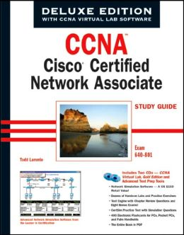 CCNA: Cisco Certified Network Associate Study Guide, Deluxe Edition (640-801)