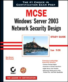 MCSE: Windows Server 2003 Network Security Design Study Guide (70-298)