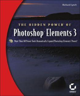 The Hidden Power of Photoshop® Elements 3