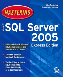 Mastering Microsoft SQL Server 2005 express