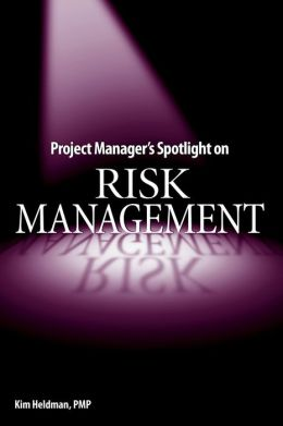 Risk Management (Project Manager's Spotlight Series)