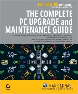 Complete PC Upgrade & Maintenance Guide, Sixteenth Edition