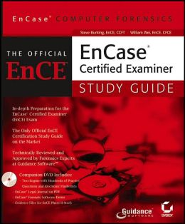 Official EnCE: EnCase Certified Examiner Study Guide