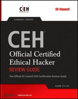 CEH: Official Certified Ethical Hacker Review Guide