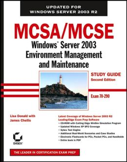 MCSA/MCSE: Windows Server 2003 Environment Management and Maintainance Study Guide (70-290)