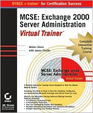 MCSE: Exchange 2000 Server Administration Virtual Trainer (Sybex E-Trainer Series)