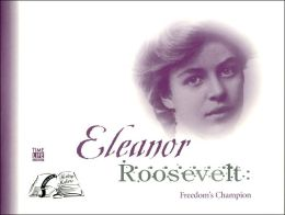 Eleanor Roosevelt: Freedom's Champion