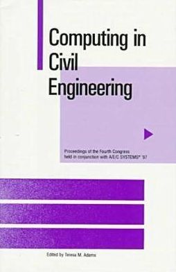 Computing in Civil Engineering: Proceedings of the Fourth Congress Held in Conjunction with AEC Systems '97