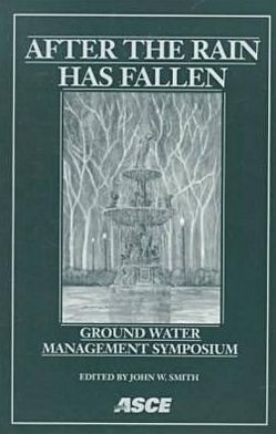 After the Rain Has Fallen: Ground Water Management Symposium