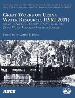 Great Works on Urban Water Resources, 1962-2001, from the American Society of Civil Engineers, Urban Water Resources Research Council: State of the Practice