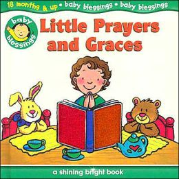 Little Prayers and Graces: A Shining Bright Book