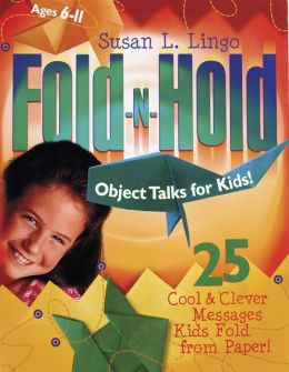 Fold-n-Hold Object Talks for Kids!: 25 Cool & Clever Messages Kids Fold from Paper!