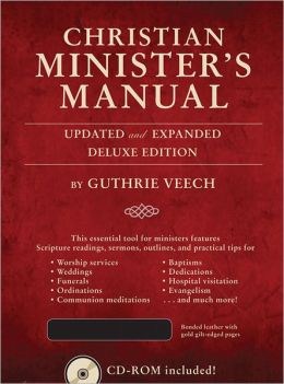 Christian Minister's Manual-Updated and Expanded Deluxe Edition