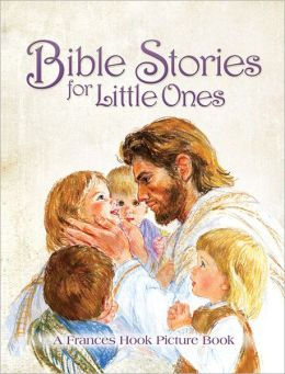 Bible Stories for Little Ones: A Frances Hook Picture Book