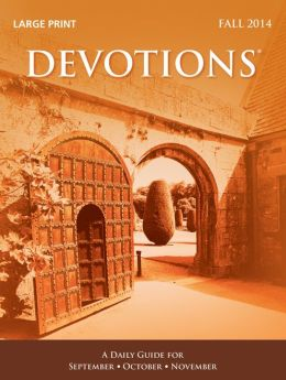 Devotions Large Print Edition-Fall 2014